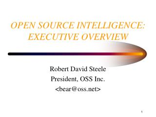 OPEN SOURCE INTELLIGENCE: EXECUTIVE OVERVIEW