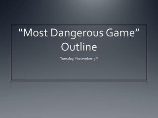 """Most Dangerous Game"" Outline"