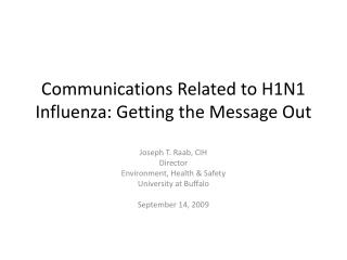 Communications Related to H1N1 Influenza: Getting the Message Out