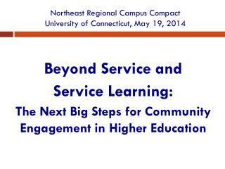 Northeast Regional Campus Compact University of Connecticut, May 19, 2014