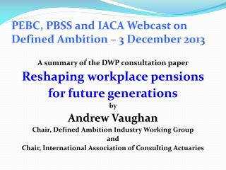 PEBC , PBSS and IACA Webcast on  Defined Ambition – 3 December 2013