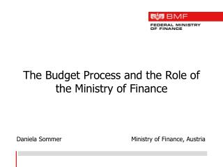 The Budget Process and the Role of the Ministry of Finance