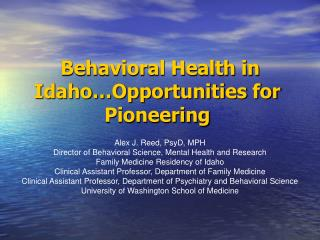 Behavioral Health in Idaho…Opportunities for Pioneering