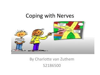 Coping with Nerves