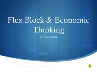 Flex Block & Economic Thinking