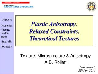 Plastic Anisotropy: Relaxed Constraints, Theoretical  Textures