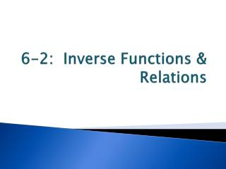 6-2:  Inverse Functions & Relations