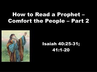How to Read a Prophet – Comfort the People – Part  2