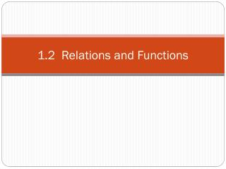 1.2  Relations and Functions