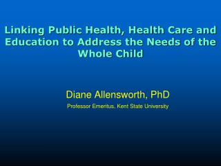 Linking Public Health, Health Care and Education to Address the Needs of the Whole Child