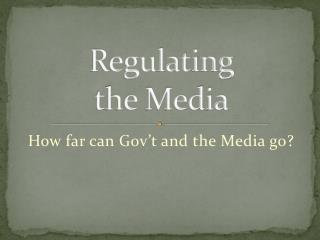 Regulating  the Media