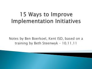 15 Ways to Improve Implementation Initiatives
