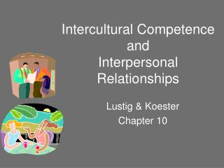 Intercultural Competence and  Interpersonal Relationships