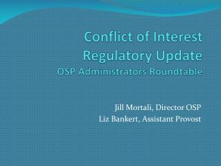 Conflict of Interest Regulatory Update OSP Administrators Roundtable