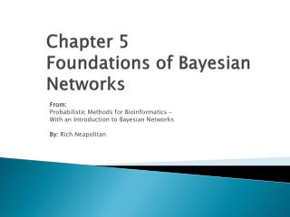 Chapter 5  Foundations of Bayesian Networks