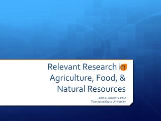 Relevant Research in Agriculture, Food, & Natural Resources