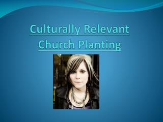 Culturally Relevant  Church Planting