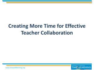 Creating More Time for Effective Teacher Collaboration