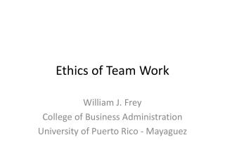 Ethics of Team Work