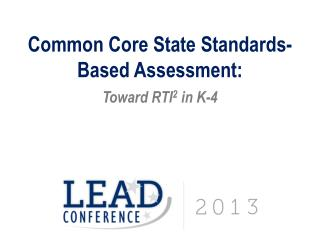 Common  Core State  Standards- Based Assessment: