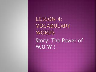 Lesson 4: Vocabulary Words