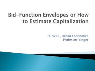 Bid-Function  Envelopes or How to Estimate Capitalization