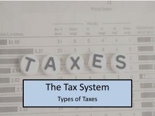 The Tax System Types of Taxes