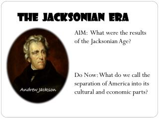 The   Jacksonian   Era