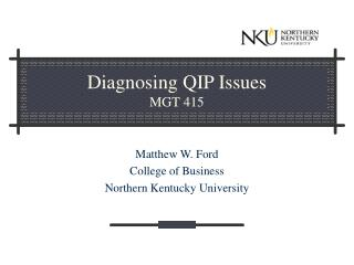 Diagnosing QIP Issues  MGT 415