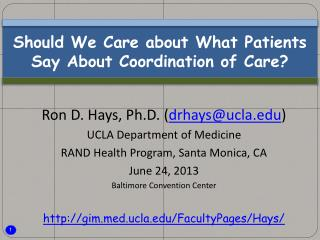 Should We Care about What Patients  Say About Coordination of Care?