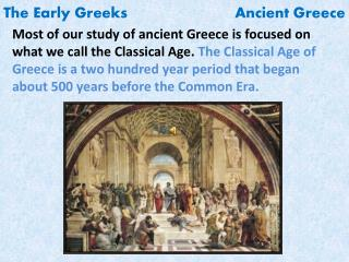 The Early Greeks                         Ancient Greece