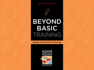 Relocation Assistance Program Beyond Basic  Training Workshop Easing the  Sress  of Moving