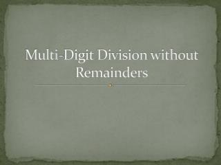Multi-Digit Division without Remainders
