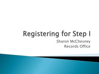 Registering for Step I