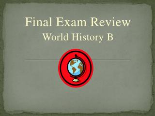 Final Exam Review  World History B