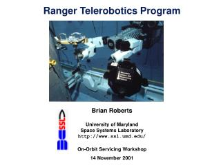 Brian Roberts University of Maryland Space Systems Laboratory ssl.umd/