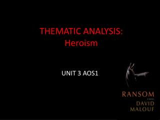 THEMATIC ANALYSIS: Heroism