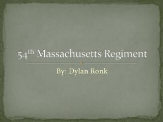 54 th  Massachusetts Regiment
