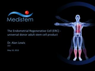 The Endometrial Regenerative Cell (ERC) - universal donor adult stem cell product