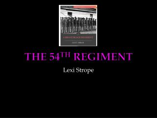 The 54 th  Regiment