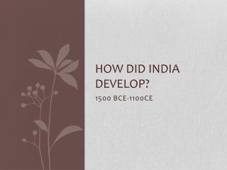 How did India develop?