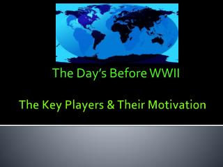 The Key Players & Their Motivation