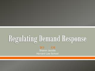 Regulating Demand Response