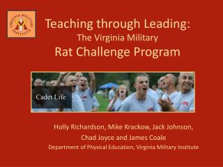 Teaching through Leading: The Virginia Military  Rat Challenge Program