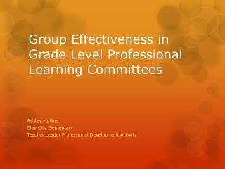 Group Effectiveness in Grade Level Professional Learning Committees