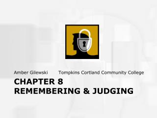 Chapter 8 Remembering & judging