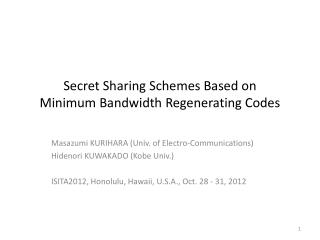 Secret Sharing Schemes Based on  Minimum Bandwidth Regenerating Codes