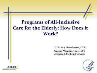 Programs of All-Inclusive Care for the Elderly: How Does it Work?