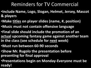 Reminders for TV Commercial