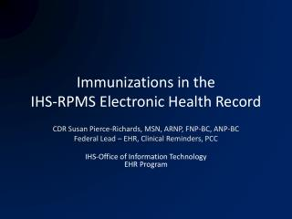 Immunizations in the  IHS-RPMS Electronic Health Record